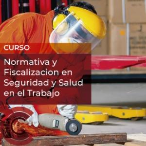 Normativa y Fiscalizacion en Seguridad y Salud en el Trabajo