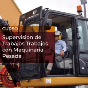 Supervision de Trabajos Trabajos con Maquinaria Pesada