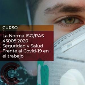 La Norma ISO/PAS 45005:2020 Seguridad y Salud Frente al Covid-19 en el trabajo